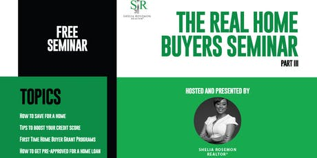 The Real Home Buyers Seminar III tickets