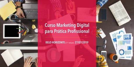 Curso Marketing Digital para Prática Profissional - 27/07/2019 - BH ingressos