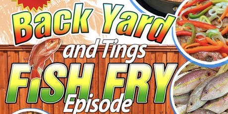 BACK YARD AND TINGS FISH FRY tickets
