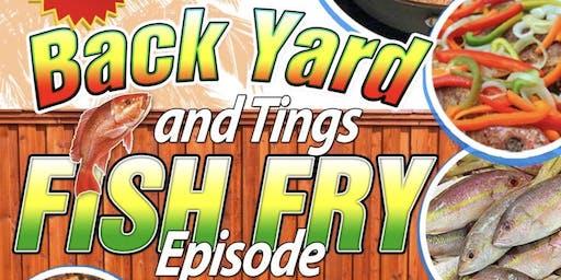 BACK YARD AND TINGS FISH FRY