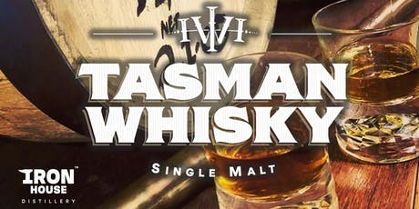 Iron House Distillery - TASMAN WHISKY - First Release Event NorthWest Coast tickets