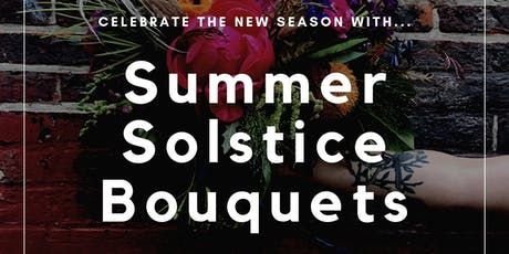 Summer Solstice  Bouquets tickets