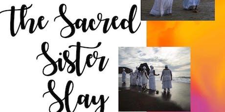 The Sacred Sistar Slay  tickets