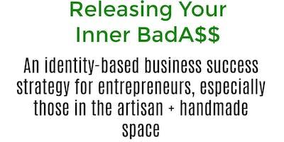 Releasing Your Inner BadA$$