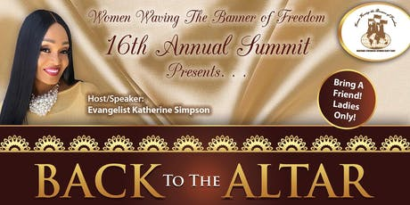 """Women Waving The Banner of Freedom 16th Annual Summit """"Back to the Altar"""" tickets"""