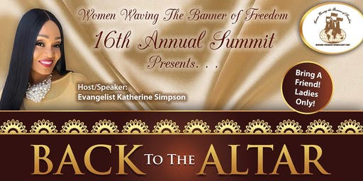 """Women Waving The Banner of Freedom 16th Annual Summit """"Back to the Altar"""""""