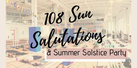 108 Sun Salutations & Summer Solstice Party tickets