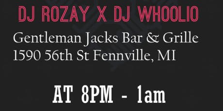 DJ ROZAY x DJ WHOOLIO @ Gentleman Jacks Bar & Grille  tickets