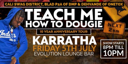 Teach Me How To Dougie' 10 Year Anniversary Tour - Karratha