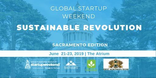 Global Startup Weekend Sustainable Revolution - Sacramento Edition