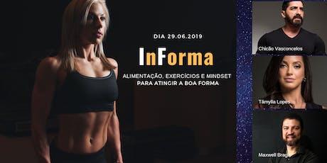 InForma - ALIMENTAÇÃO, EXERCÍCIOS E MINDSET  PARA ATINGIR A BOA FORMA bilhetes