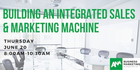 Building an Integrated Sales & Marketing Machine tickets