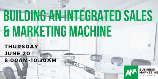 Building an Integrated Sales & Marketing Machine