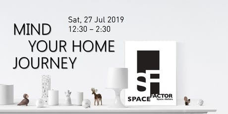 Mind Your Home Journey @ Space Factor tickets