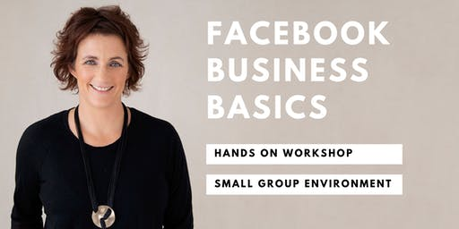 Facebook Basics For Your Business With Face UP Now