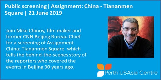 Public Screening | Assignment: China - Tiananmen Square | 21 June 2019
