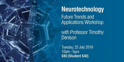 Neurotechnology - Future Trends and Applications Workshop