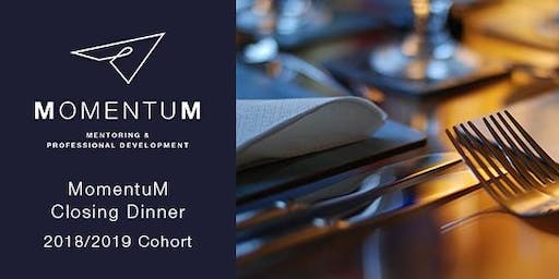 MomentuM Closing Dinner 2018/2019 - Invitation Only
