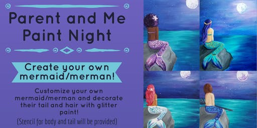 Parent and Me Paint Night: Create Your Own Mermaid/Merman