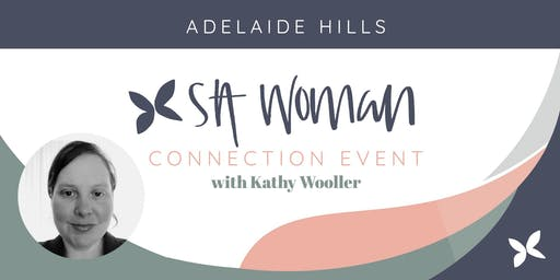 SA Woman Connection - Adelaide Hills July