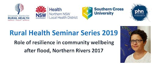 Role of resilience in community wellbeing after flood, Northern Rivers 2017