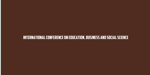 13th International Conference on Education, Business and Social Science (ICONFEBSS)