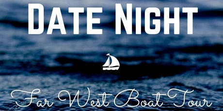 Date Night Far West Boat Tour tickets