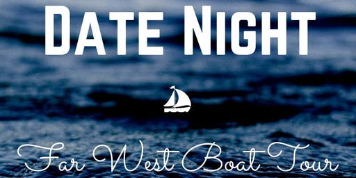 Date Night Far West Boat Tour