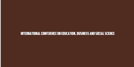 16th International Conference on Education, Business and Social Science (ICONFEBSS) tickets
