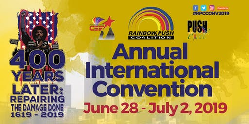 Rainbow PUSH Coalition, Citizenship Education Fund & PUSH Excel Annual International Convention