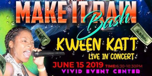"Kween Katt's ""Make It Rain"" Bash - A Juneteenth Affair"