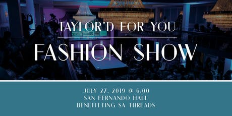 3rd Annual Taylor'd For You Fashion Show - Benefitting San Antonio Threads tickets