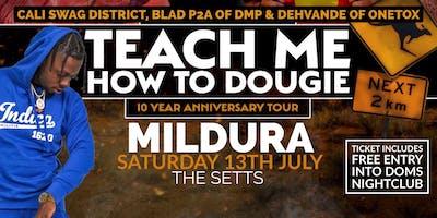 Teach Me How To Dougie' 10 Year Anniversary Tour - Mildura