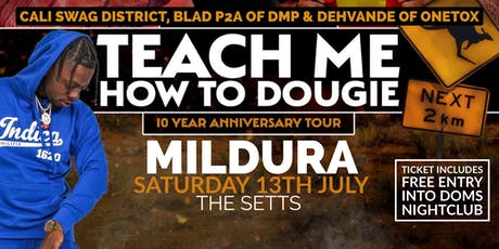 Teach Me How To Dougie' 10 Year Anniversary Tour - Mildura tickets