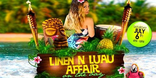 Luau-n-Linen On The Bay - An Exclusive Indoor-Outdoor Event On The Water