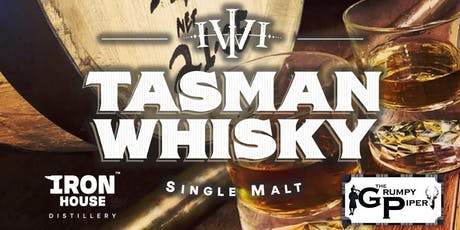 Iron House Distillery - TASMAN WHISKY - First Release Event - Launceston tickets