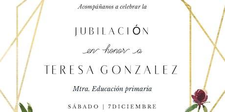 Fiesta en honor a la Jubilación de Teresa González tickets