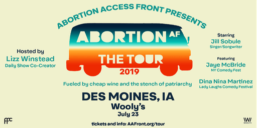 Abortion AF - The Tour Featuring Lizz Winstead, Jill Sobule & More