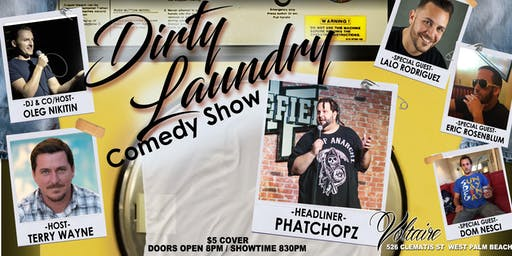 """Dirty Laundry"" Stand-Up Comedy Show @ Voltaire WPB!!!"
