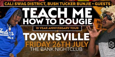 Teach Me How To Dougie' 10 Year Anniversary Tour - Townsville