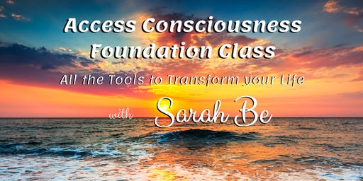 Access Consciousness Foundation Class - Sunshine Coast