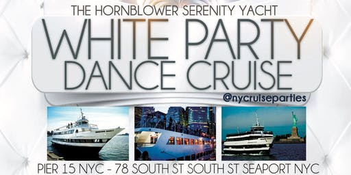 The White Party Dance Cruise NYC Serenity Yacht 2019