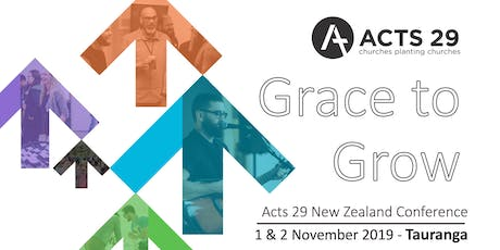 Acts 29 New Zealand Conference 2019 - Grace to Grow tickets