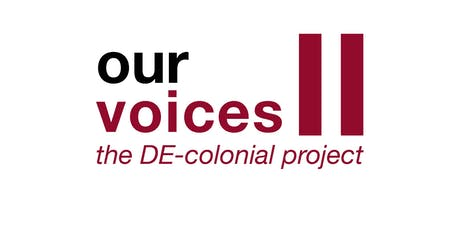 Our Voices Conference: the DE-colonial project  tickets