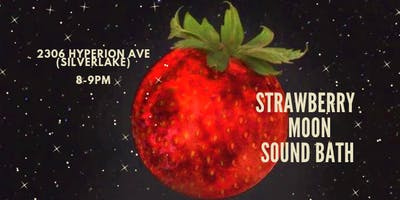 Strawberry Moon Sound Bath in Silverlake