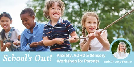 Schools OUT! ADHD and Sensory Workshop for Parents tickets