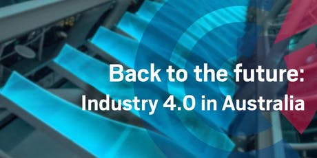 SA | Back to the future: Industry 4.0 in Australia - A French insight on the journey - 26 June 2019 tickets