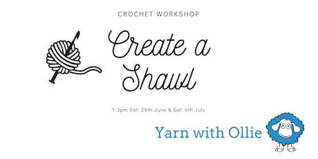Create a Shawl - Crochet Workshop tickets