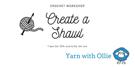 Create a Shawl - Crochet Workshop