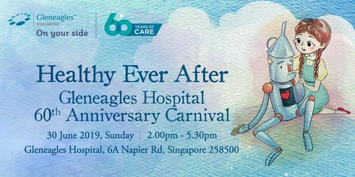Healthy Ever After: Gleneagles Hospital 60th Anniversary Carnival
